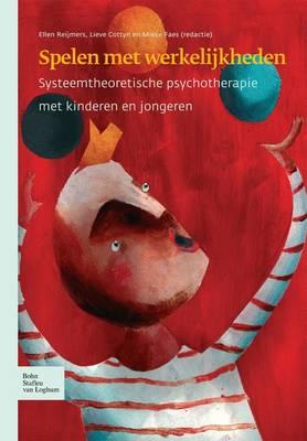 Spelen Met Werkelijkheden: Systeemtheoretische Psychotherapie Met Kinderen En Jongeren (Paperback)
