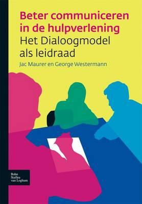 Beter Communiceren in de Hulpverlening: Het Dialoogmodel ALS Leidraad (Paperback)