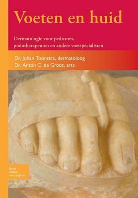 Voeten En Huid: Dermatologie Voor Pedicures, Podotherapeuten En Andere Voetspecialisten (Paperback)