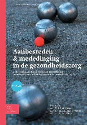 Aanbesteden & Mededinging in de Gezondheidszorg: de Betekenis Van Het Recht Inzake Aanbeesteding, Mededinging En Marktordening Voor de Gezondheidszorg (Paperback)