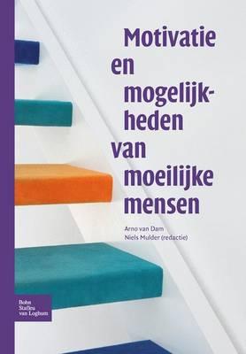Motivatie En Mogelijkheden Van Moeilijke Mensen (Paperback)