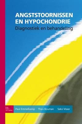 Angststoornissen En Hypochondrie: Diagnostiek En Behandeling (Paperback)