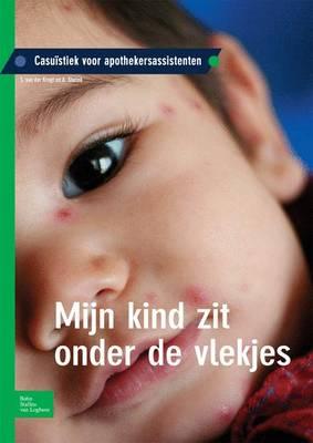 Mijn Kind Zit Onder de Vlekjes: Casu stiek Voor Doktersassistenten (Paperback)