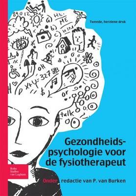 Gezondheidspsychologie Voor de Fysiotherapeut (Paperback)