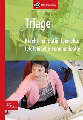 Triage: Klacht- En Pati ntgerichte Telefonische Communicatie - Basiswerk AG 1 (Paperback)