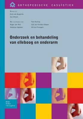 Onderzoek En Behandeling Van Elleboog En Onderarm - Orthopedische Casuistiek (Paperback)