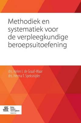 Methodiek En Systematiek Voor de Verpleegkundige Beroepsuitoefening (Paperback)
