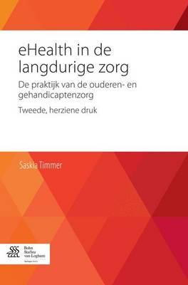 Ehealth in de Langdurige Zorg: de Praktijk Van de Ouderen- En Gehandicaptenzorg (Paperback)