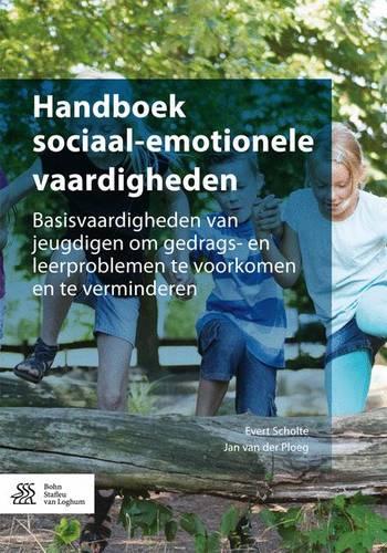 Handboek sociaal-emotionele vaardigheden: Basisvaardigheden van jeugdigen om gedrags- en leerproblemen te voorkomen en te verminderen (Paperback)