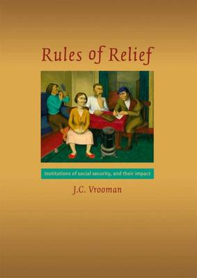 Rules of Relief: Institutions of Social Security, and Their Impact - Netherlands Institute for Social Research (Paperback)