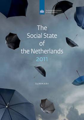 The Social State of the Netherlands: 2011 - Netherlands Institute for Social Research (Paperback)