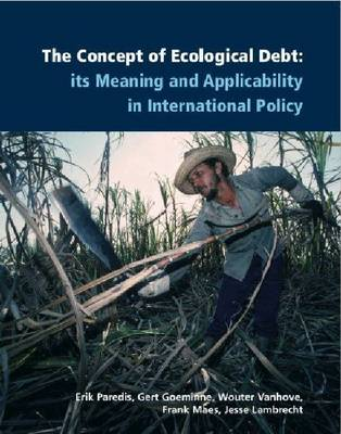 The Concept of Ecological Debt: Its Meaning and Applicability in International Policy (Paperback)