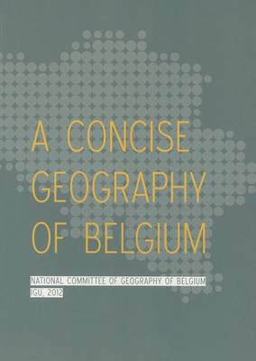 A Concise Geography of Belgium (Paperback)