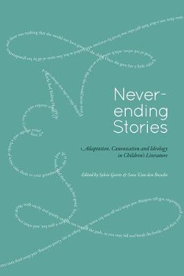 Never-ending Stories: Adaptation, Canonisation and Ideology in Children's Literature (Paperback)