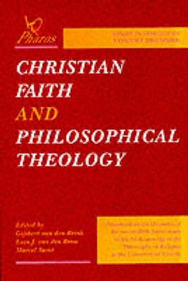 Christian Faith and Philosophical Theology: Essays in Honour of Vincent Brummer (Paperback)