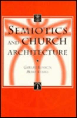 Semiotics and Church Architecture - Liturgia Condenda v.1 (Paperback)