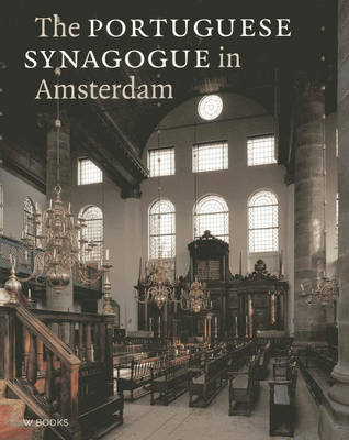 The Portuguese Synagogue in Amsterdam (Hardback)