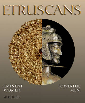 Etruscans: Eminent Women - Powerful Men (Paperback)