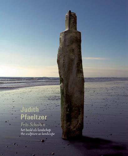 Judith Pfaeltzer: The Sculpture as Landscape (Hardback)