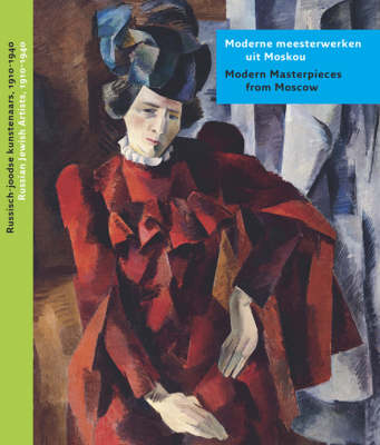 Modern Masterpieces from Moscow: Russian Jewish Artists, 1910-1940 (Paperback)