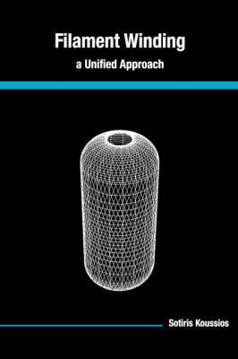 Filament Winding: A Unified Approach (Paperback)