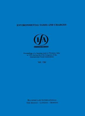Environmental Taxes and Charges - IFA Congress Seminar S. No. 18D (Paperback)