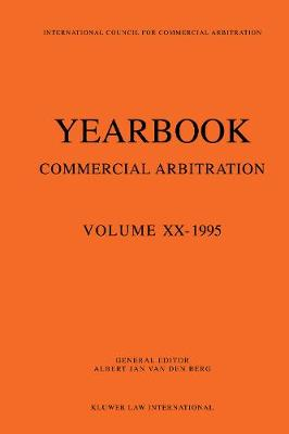Year Book of Commercial Arbitration: 1995 v.20 - Yearbook Commercial Arbitration Series (Paperback)