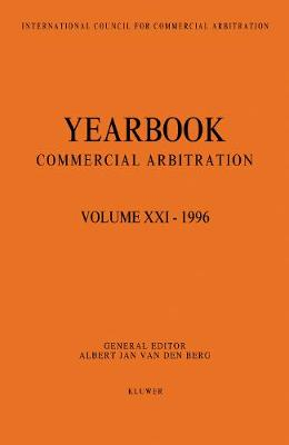 Year Book of Commercial Arbitration: 1996 v. 21 (Paperback)