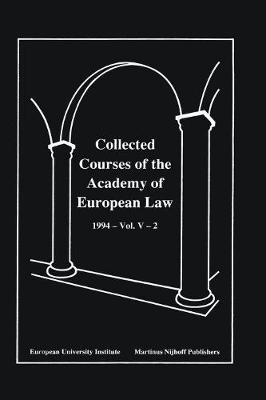 Collected Courses of the Academy of European Law 1994 Vol. V - 2 (Hardback)