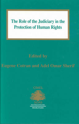 The Role of the Judiciary in the Protection of Human Rights - Centre of Islamic & Middle Eastern Law Series 5 (Hardback)