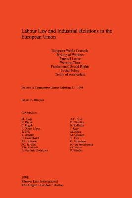 Labour Law and Industrial Relations in the European Union - Bulletin of Comparative Labour Relations Series v. 32 (Paperback)