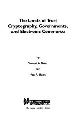 The Limits of Trust: Cryptography, Governments, and Electronic Commerce (Hardback)