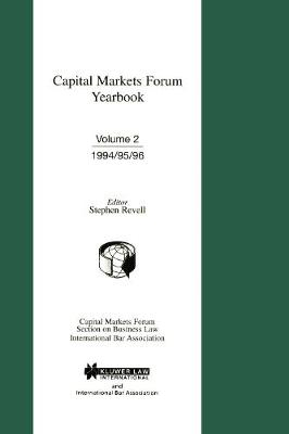 Capital Markets Forum Yearbook: Vol 2 1994 - 1996 - International Bar Association Series Set (Hardback)