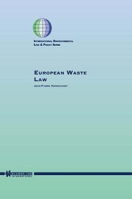 European Waste Law - International Environmental Law & Policy S. v.41 (Hardback)