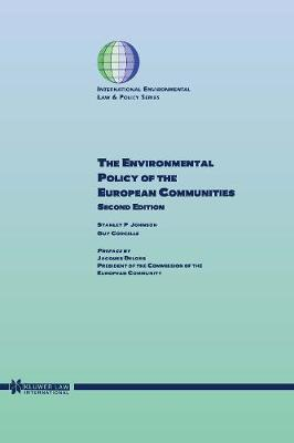 The Environmental Policy of the European Communities - International Environmental Law & Policy S. (Hardback)