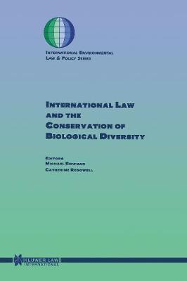 International Law and the Conservation of Biological Diversity (Hardback)