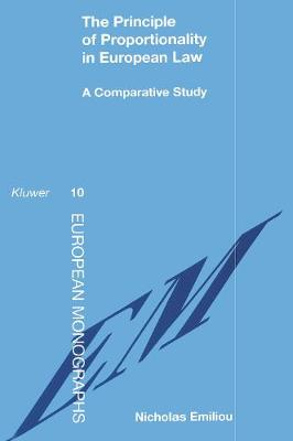 Principles of Proportionality in European Law: A Comparative Study - European Monographs v. 10 (Hardback)