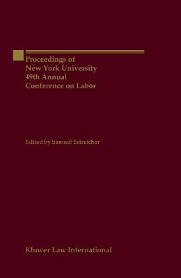Proceedings of New York University 49th Annual Conference on Labor (Hardback)