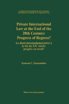Private International Law at the End of the 20th Century: Progress or Regress?: Progress or Regress? (Hardback)