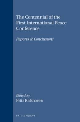 The Centennial of the First International Peace Conference: Reports & Conclusions (Hardback)