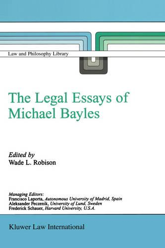 The Legal Essays of Michael Bayles - Law and Philosophy Library 57 (Hardback)