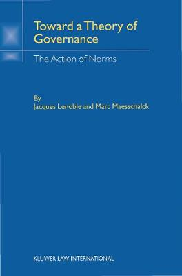 Toward a Theory of Governance: The Action of Norms (Hardback)