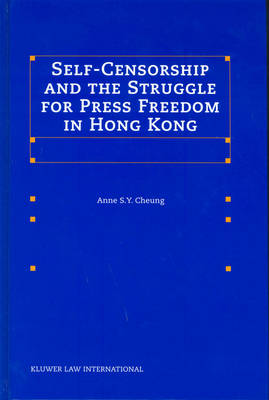 Self-Censorship and the Struggle for Press Freedom in Hong Kong (Hardback)
