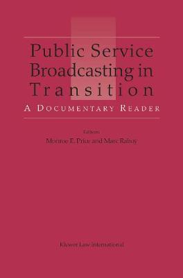 Public Service Broadcasting in Transition: A Documentary Reader (Hardback)