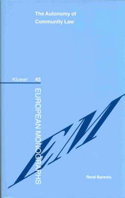 The Autonomy Of Community Law - European Monographs Series Set (Hardback)
