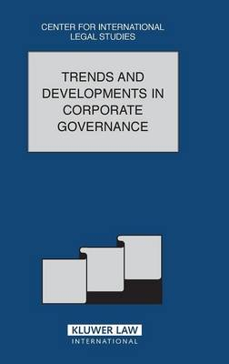 Trends And Developments In Corporate Governance: The Comparative Law Yearbook of International Business Special Issue, 2003 - Comparative Law Yearbook Series Set (Hardback)