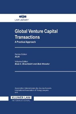 Global Venture Capital Transactions: A Practical Approach - Aija Law Library 14 (Hardback)
