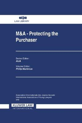 M&A: Protecting the Purchaser - AIJA Series (Hardback)