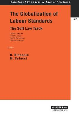The Globalization of Labour Standards: The Soft Law Track (Paperback)