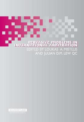 Pervasive Problems in International Arbitration - International Arbitration Law Library Series No. 14 (Hardback)